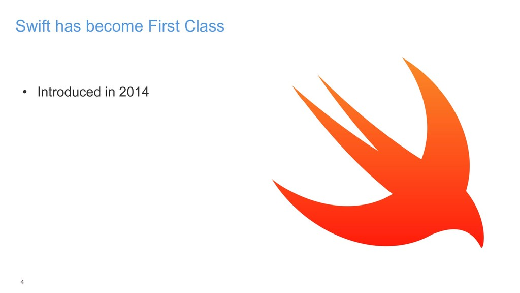 • Introduced in 2014 4 Swift has become First C...