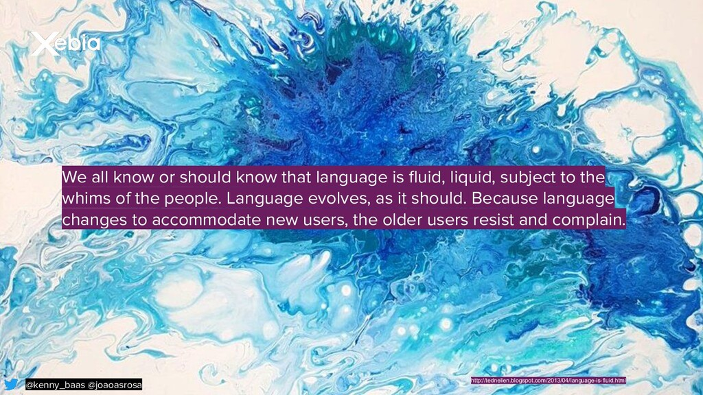 We all know or should know that language is flui...