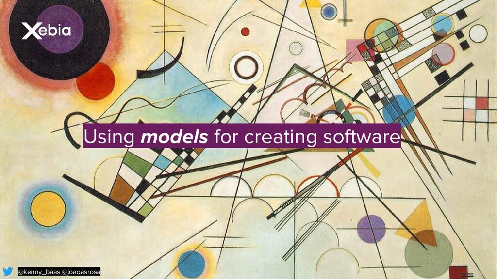 @kenny_baas @joaoasrosa Using models for creati...