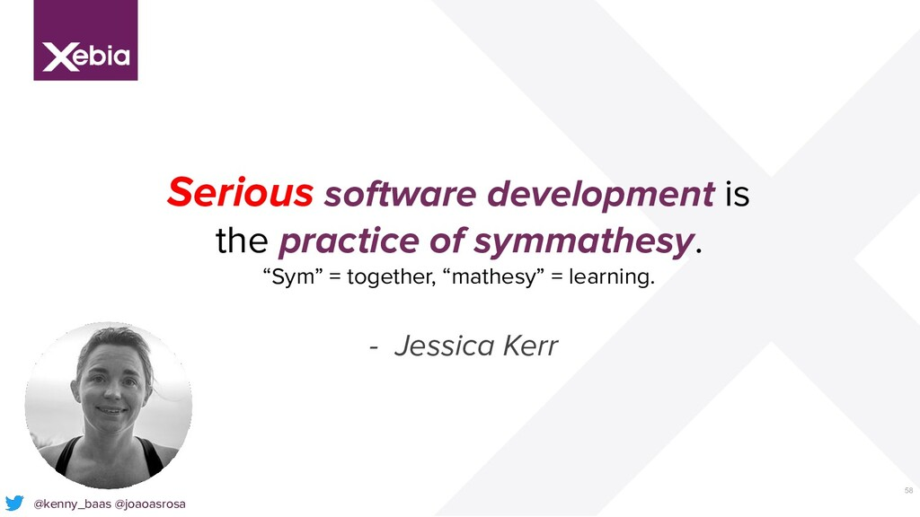 58 Serious software development is the practice...