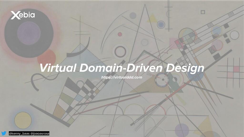 @kenny_baas @joaoasrosa Virtual Domain-Driven D...