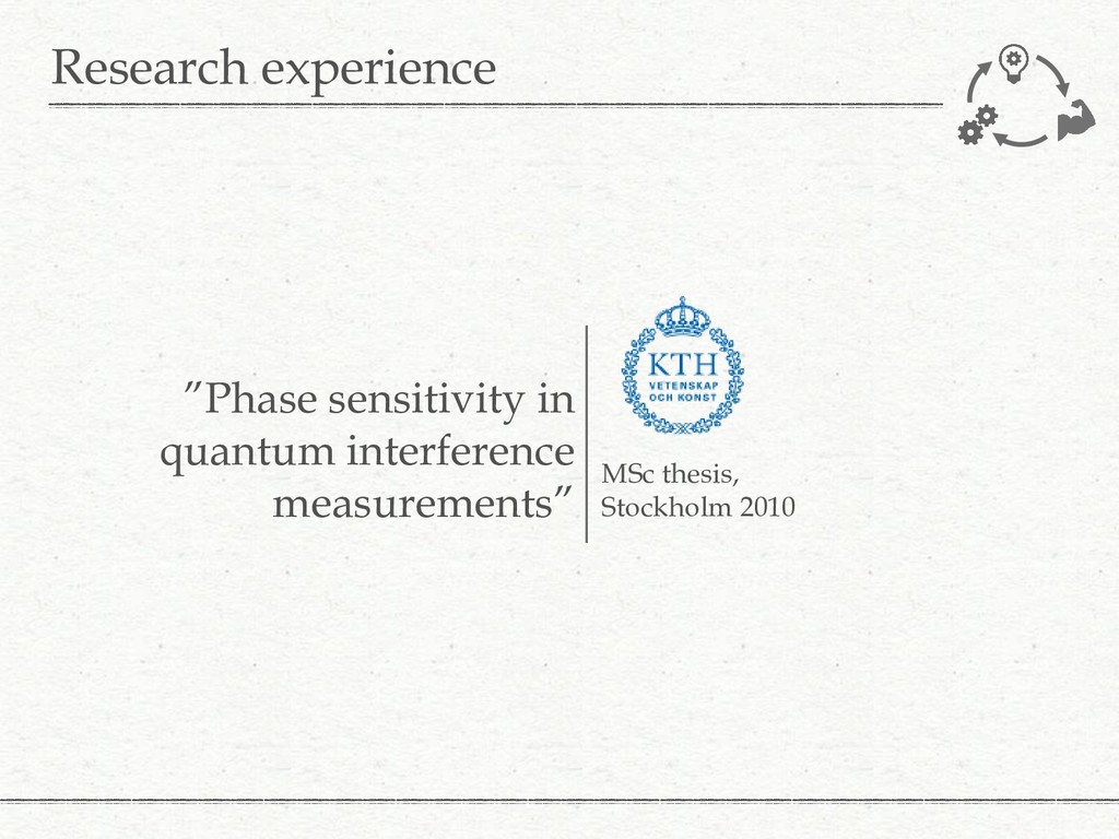Research experience MSc thesis, Stockholm 2010 ...