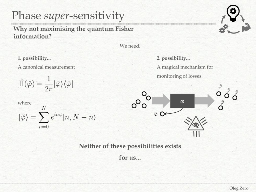 Phase super-sensitivity Oleg Żero Why not maxim...