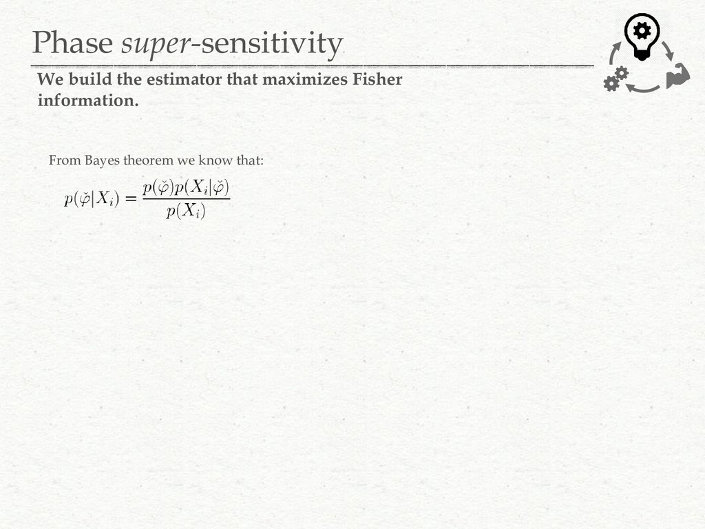 Phase super-sensitivity We build the estimator ...
