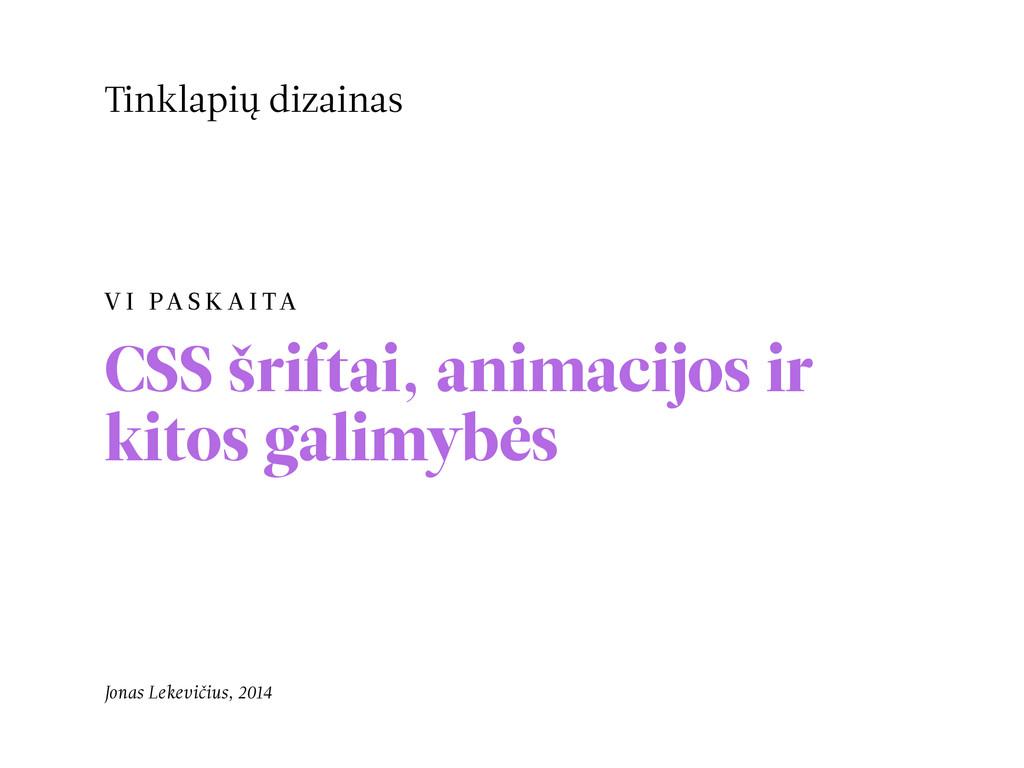 V I PA S K A I TA CSS šriftai, animacijos ir ki...
