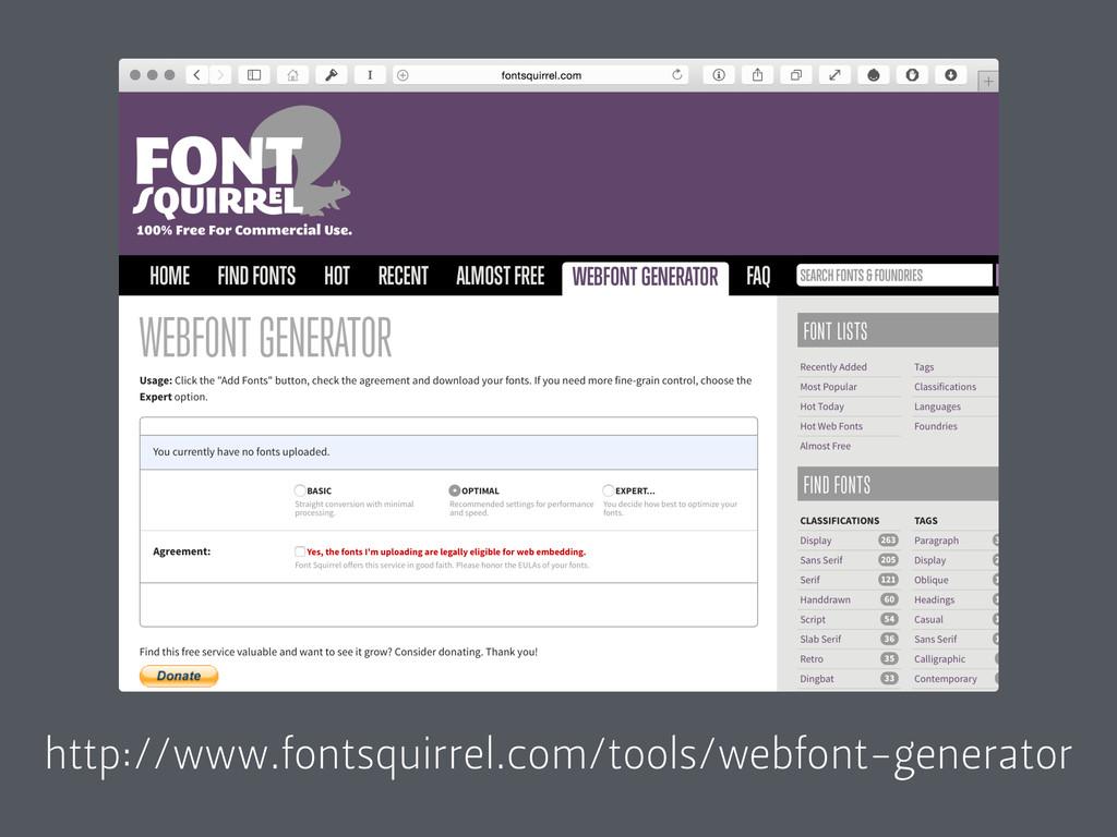 http://www.fontsquirrel.com/tools/webfont-gener...