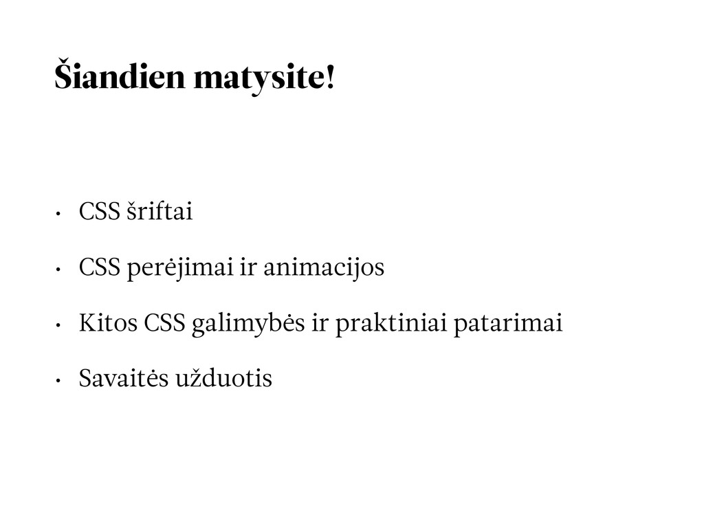 Šiandien matysite! • CSS šriftai • CSS perėjima...