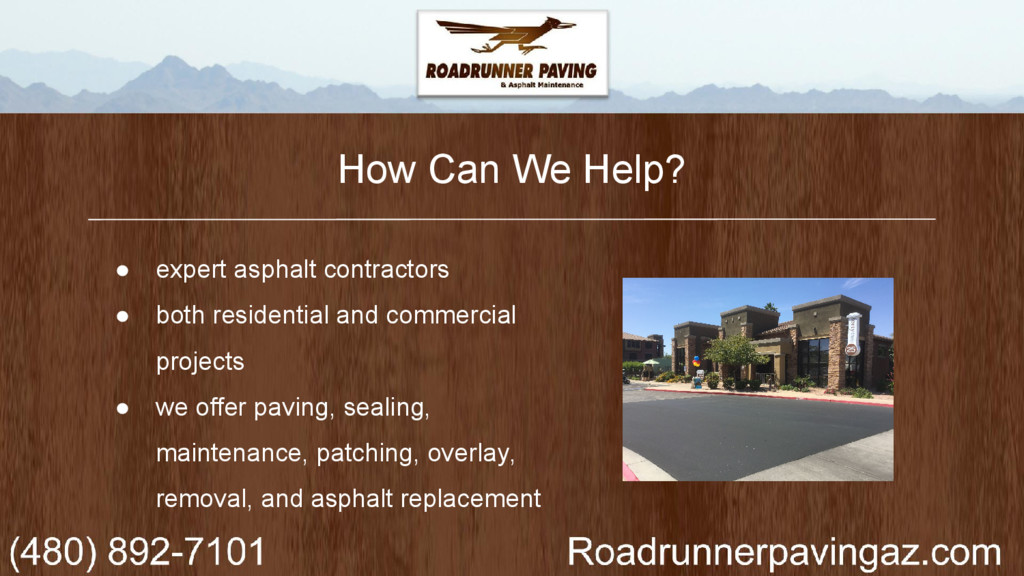 How Can We Help? ● expert asphalt contractors ●...
