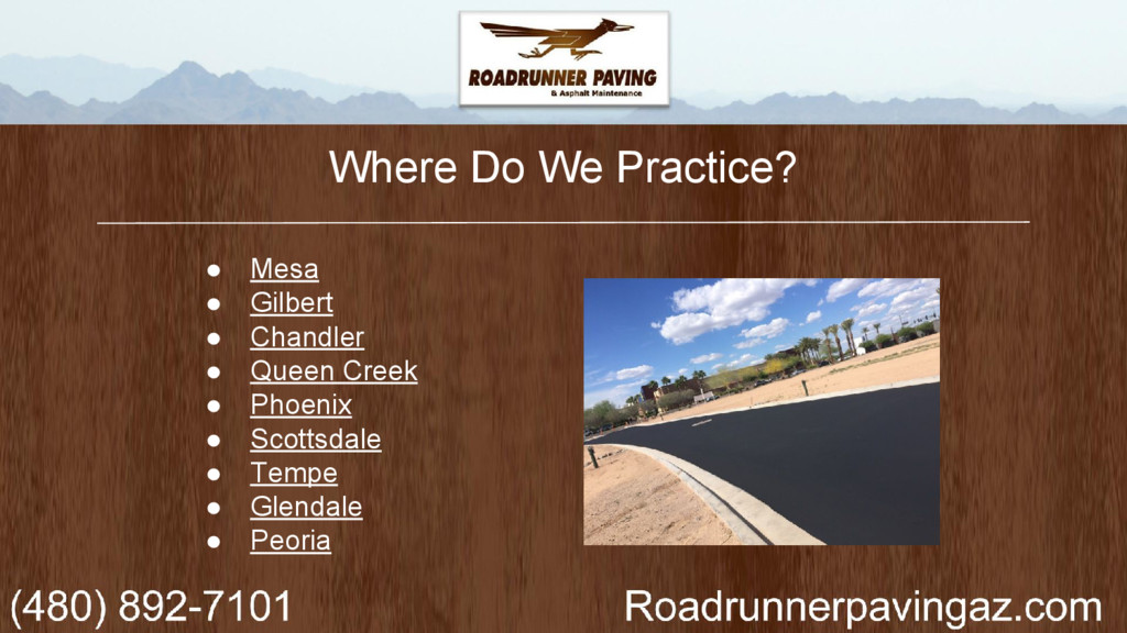 Where Do We Practice? ● Mesa ● Gilbert ● Chandl...