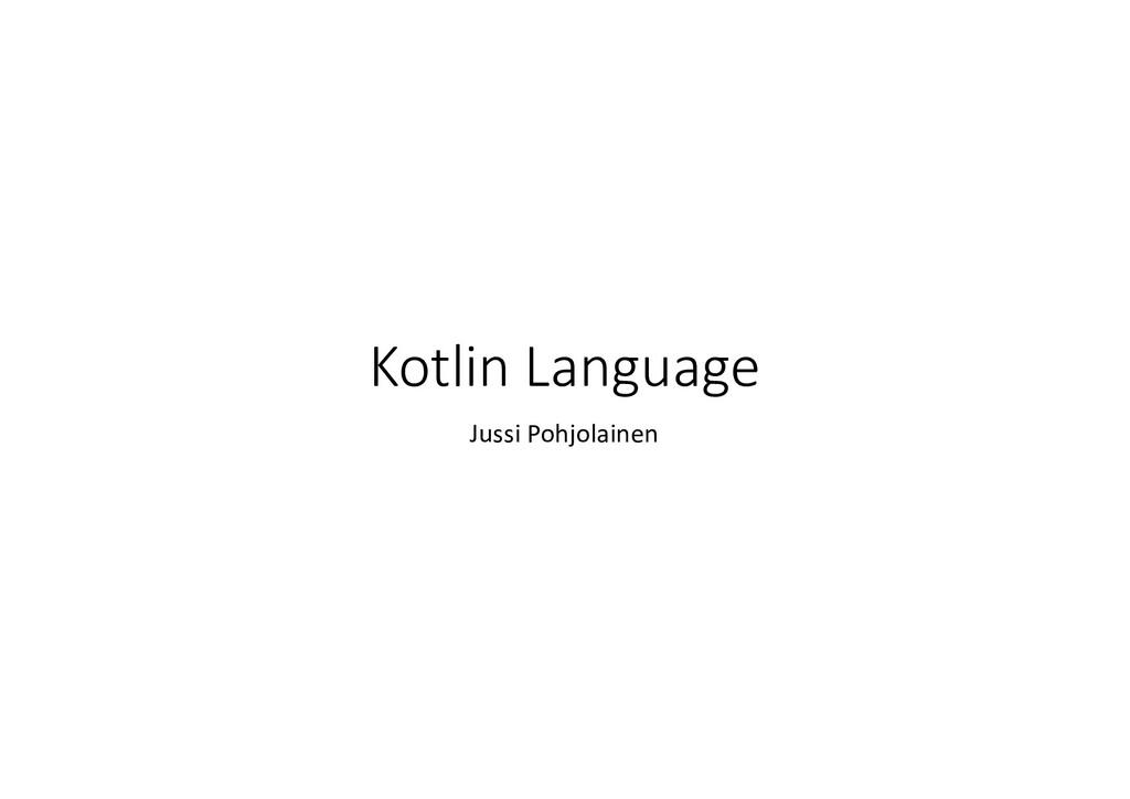 Kotlin Language Jussi Pohjolainen