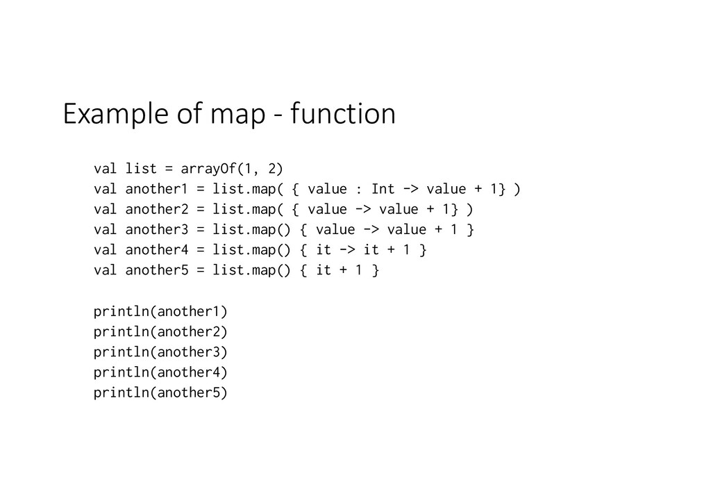 Example of map - function val list = arrayOf(1,...