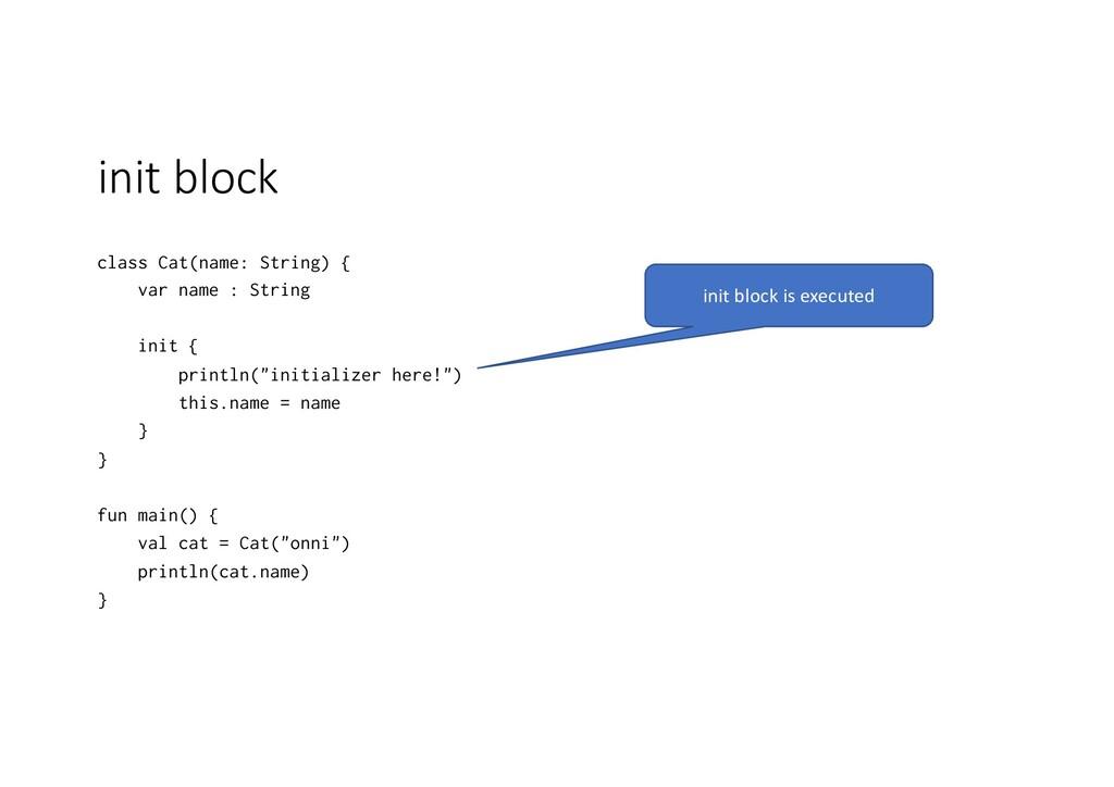 init block class Cat(name: String) { var name :...