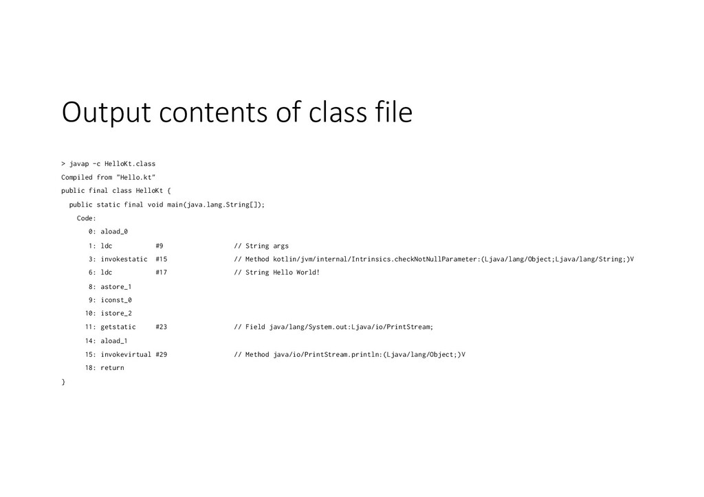 Output contents of class file > javap -c HelloK...