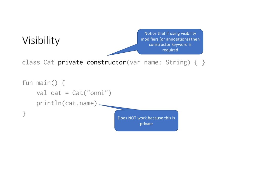 Visibility class Cat private constructor(var na...