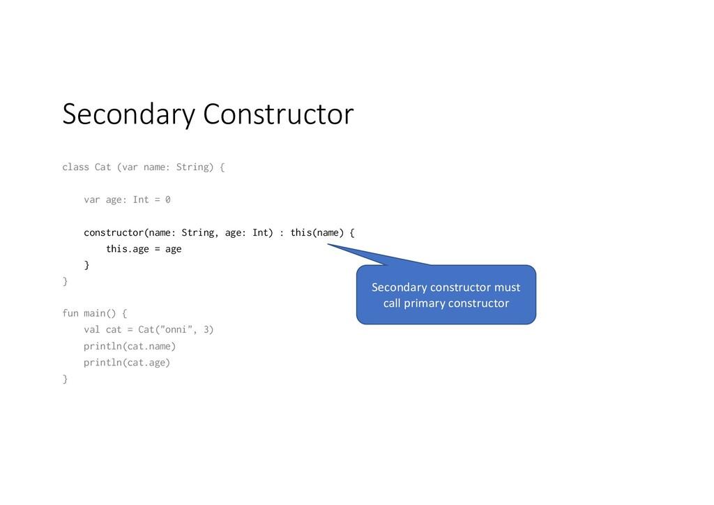 Secondary Constructor class Cat (var name: Stri...