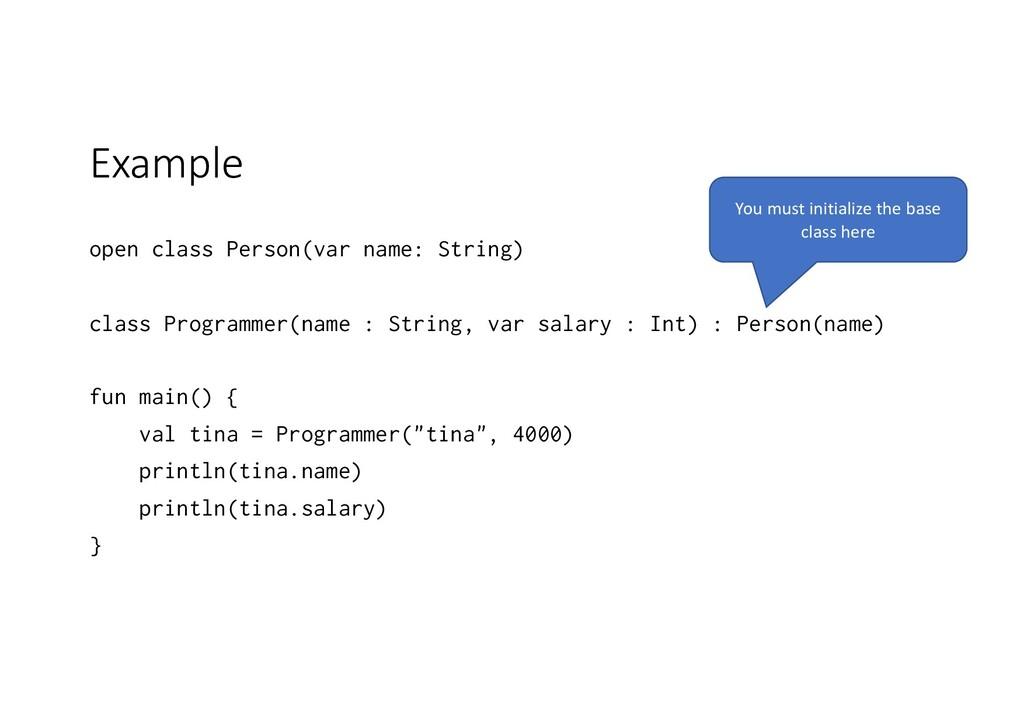 Example open class Person(var name: String) cla...