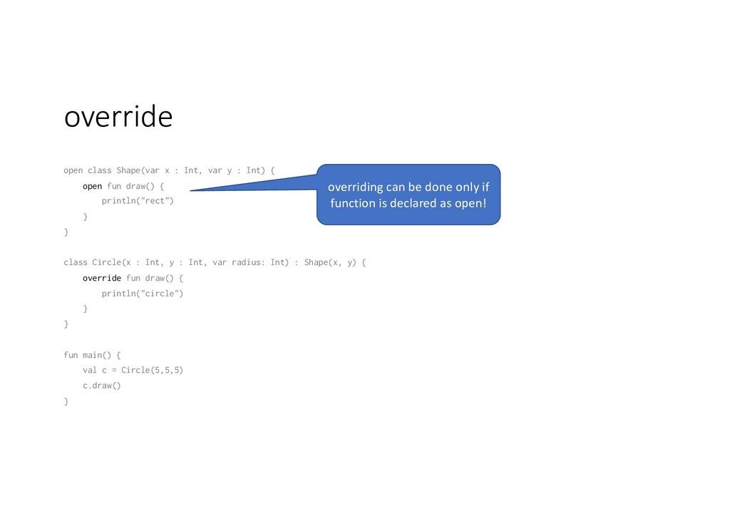 override open class Shape(var x : Int, var y : ...