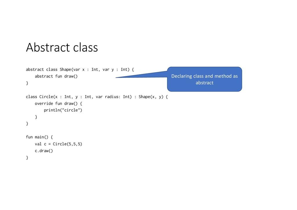 Abstract class abstract class Shape(var x : Int...