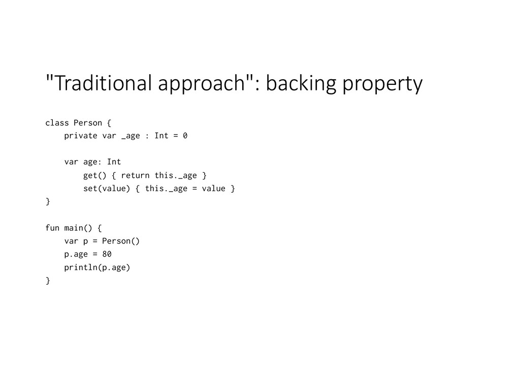 """""""Traditional approach"""": backing property class ..."""