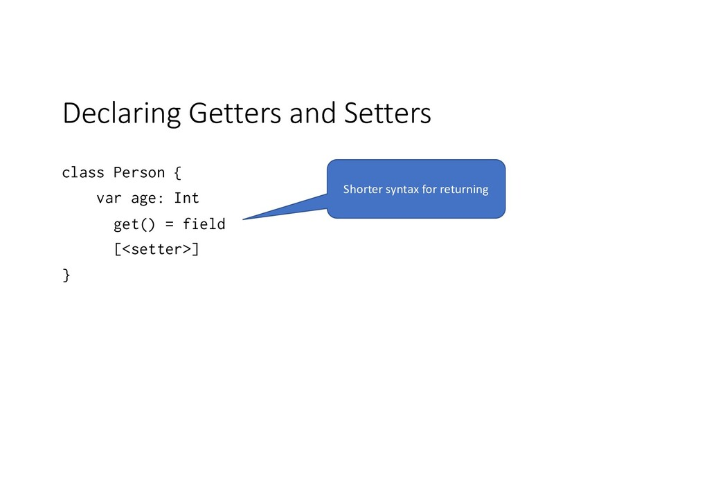 Declaring Getters and Setters class Person { va...