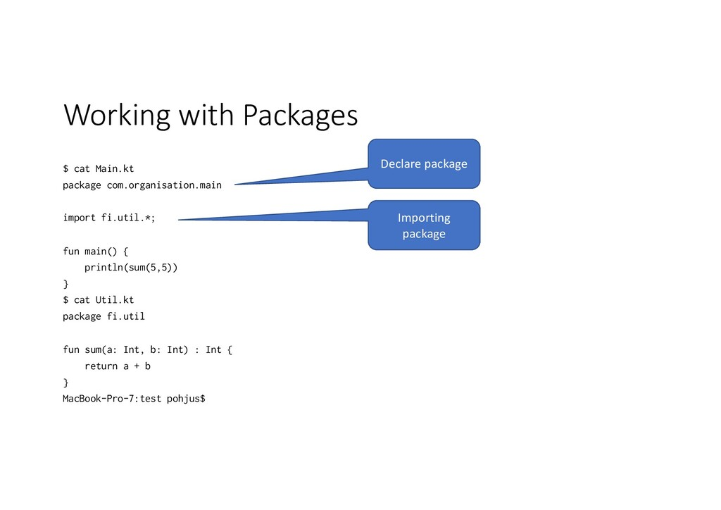 Working with Packages $ cat Main.kt package com...