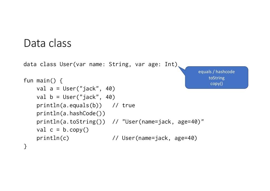 Data class data class User(var name: String, va...