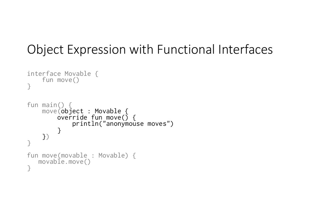 Object Expression with Functional Interfaces in...