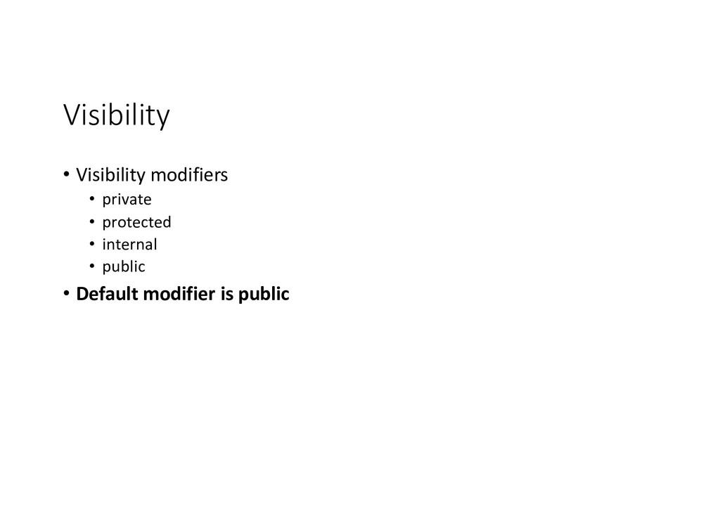 Visibility • Visibility modifiers • private • p...