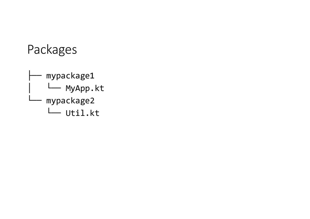 Packages ├── mypackage1 │ └── MyApp.kt └── mypa...