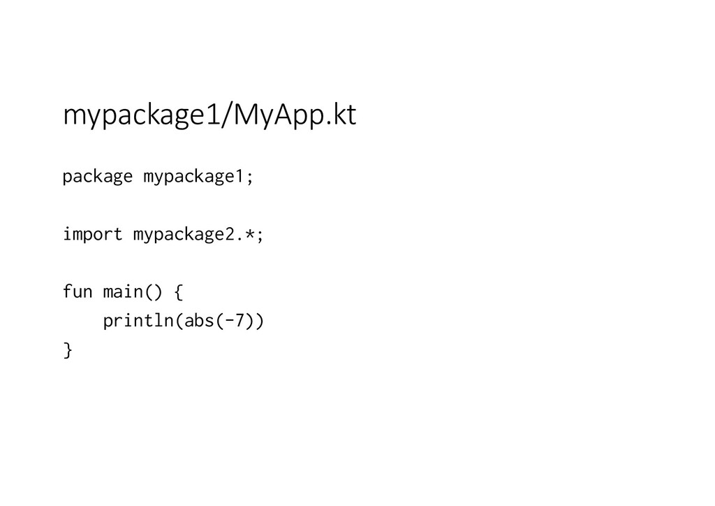 mypackage1/MyApp.kt package mypackage1; import ...