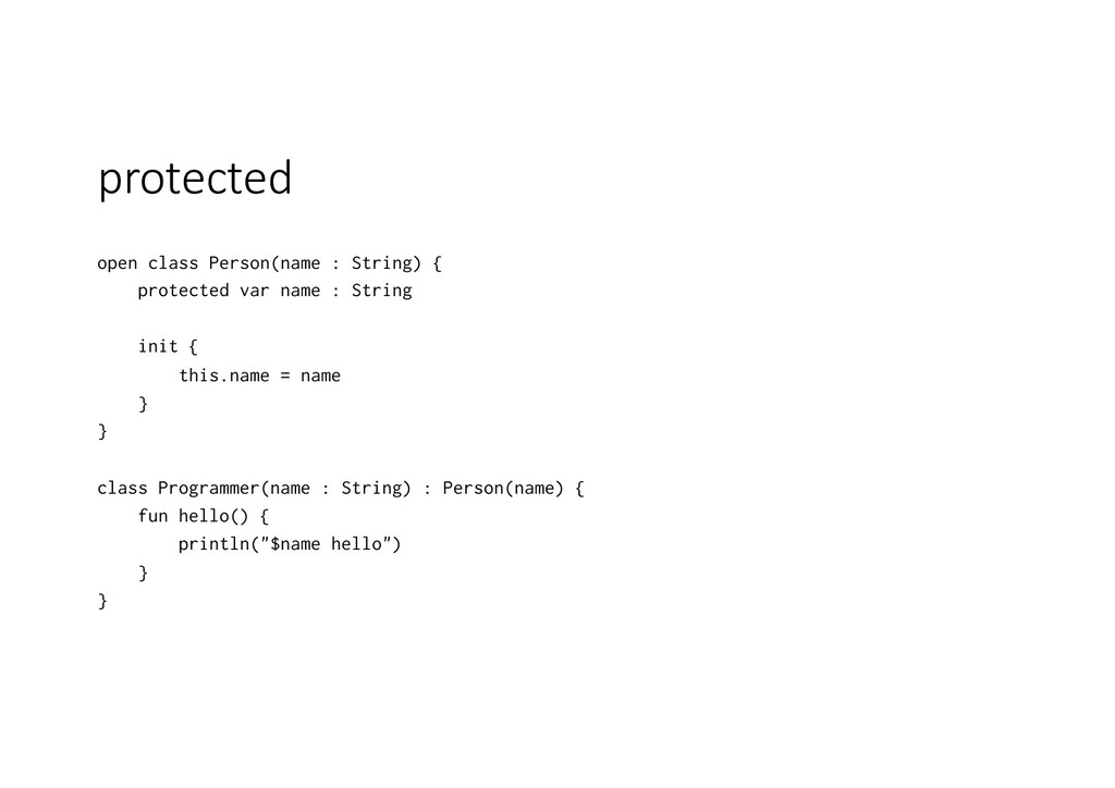 protected open class Person(name : String) { pr...