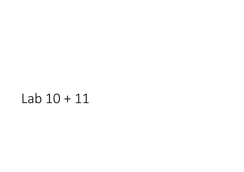 Lab 10 + 11