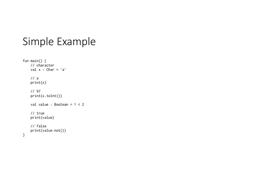 Simple Example fun main() { // character val x ...