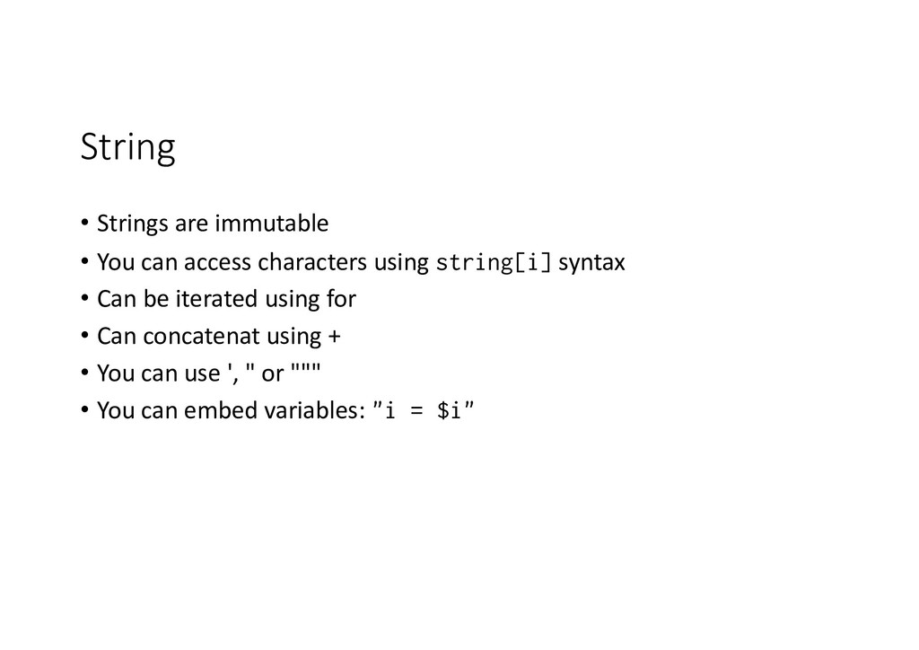 String • Strings are immutable • You can access...