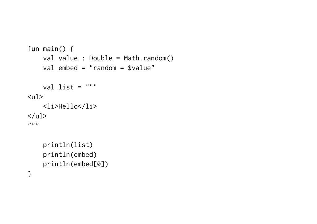 fun main() { val value : Double = Math.random()...