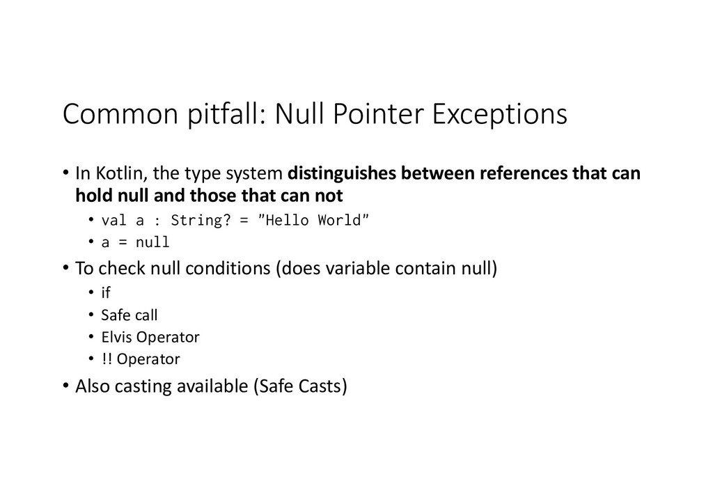 Common pitfall: Null Pointer Exceptions • In Ko...