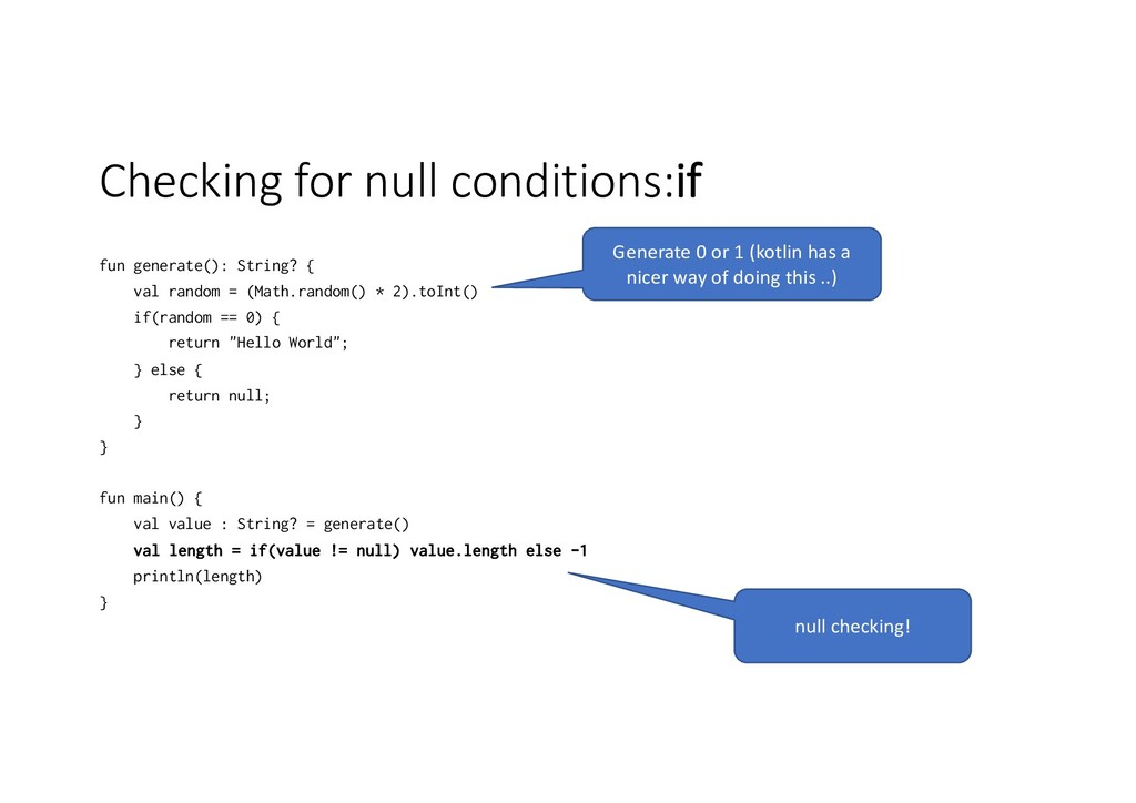 Checking for null conditions:if fun generate():...
