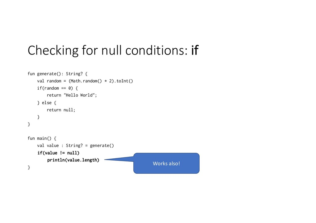 Checking for null conditions: if fun generate()...