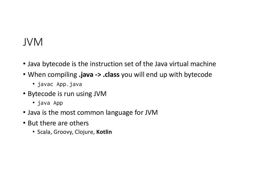 JVM • Java bytecode is the instruction set of t...
