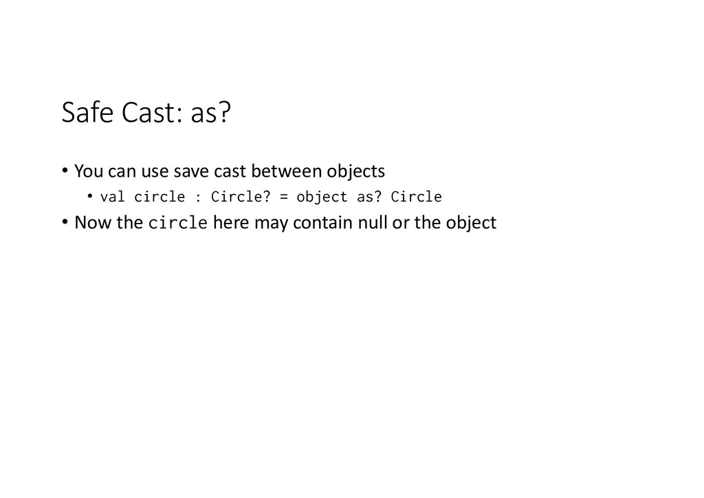 Safe Cast: as? • You can use save cast between ...