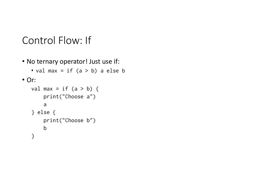 Control Flow: If • No ternary operator! Just us...