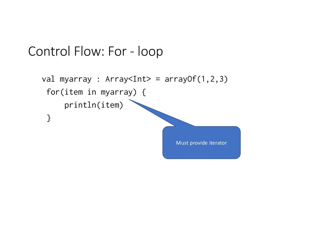 Control Flow: For - loop val myarray : Array<In...