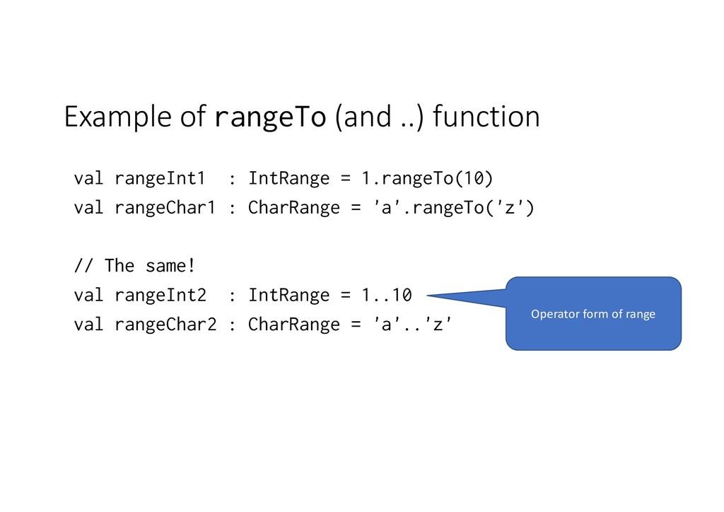 Example of rangeTo (and ..) function val rangeI...