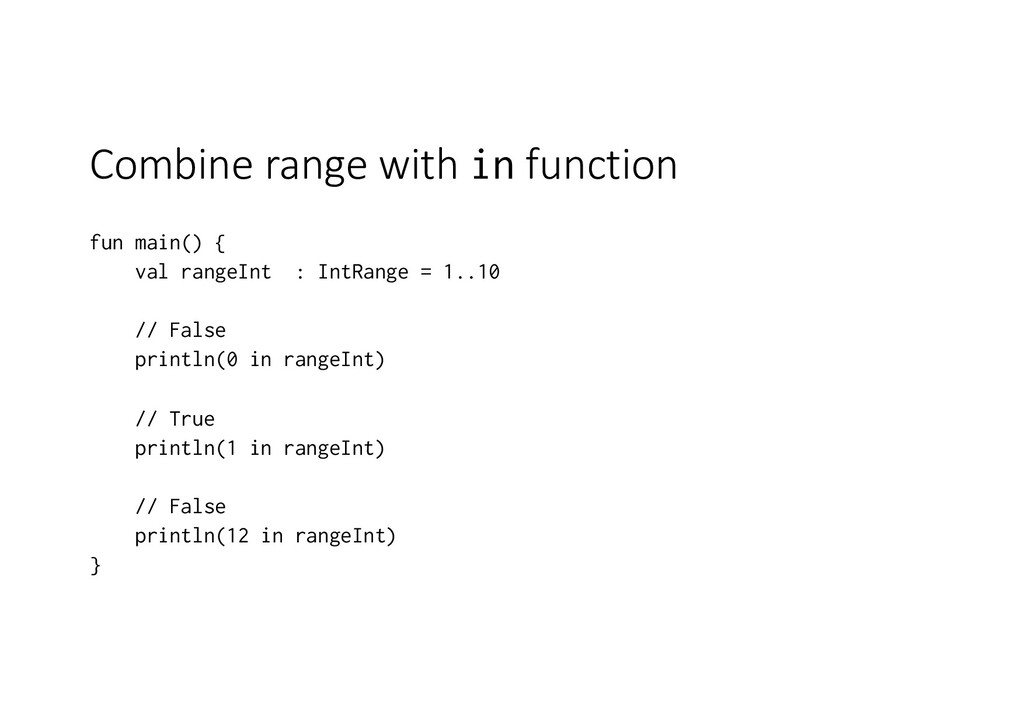 Combine range with in function fun main() { val...