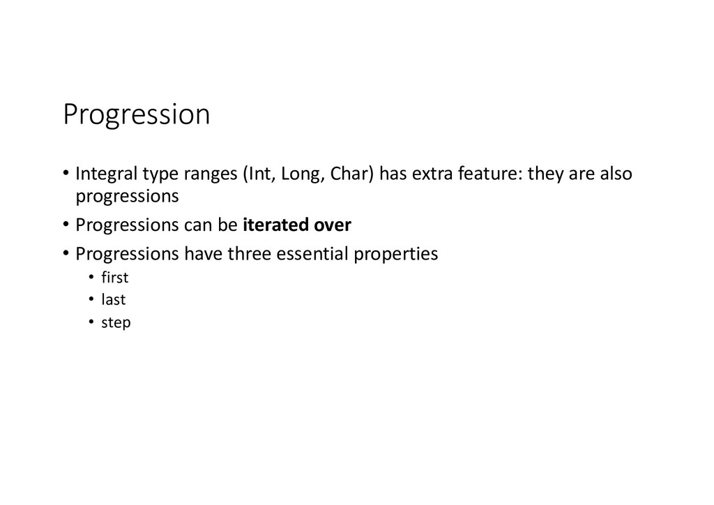 Progression • Integral type ranges (Int, Long, ...