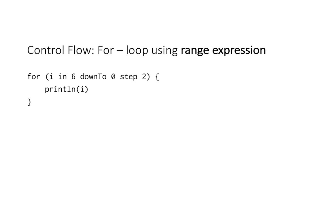 Control Flow: For – loop using range expression...