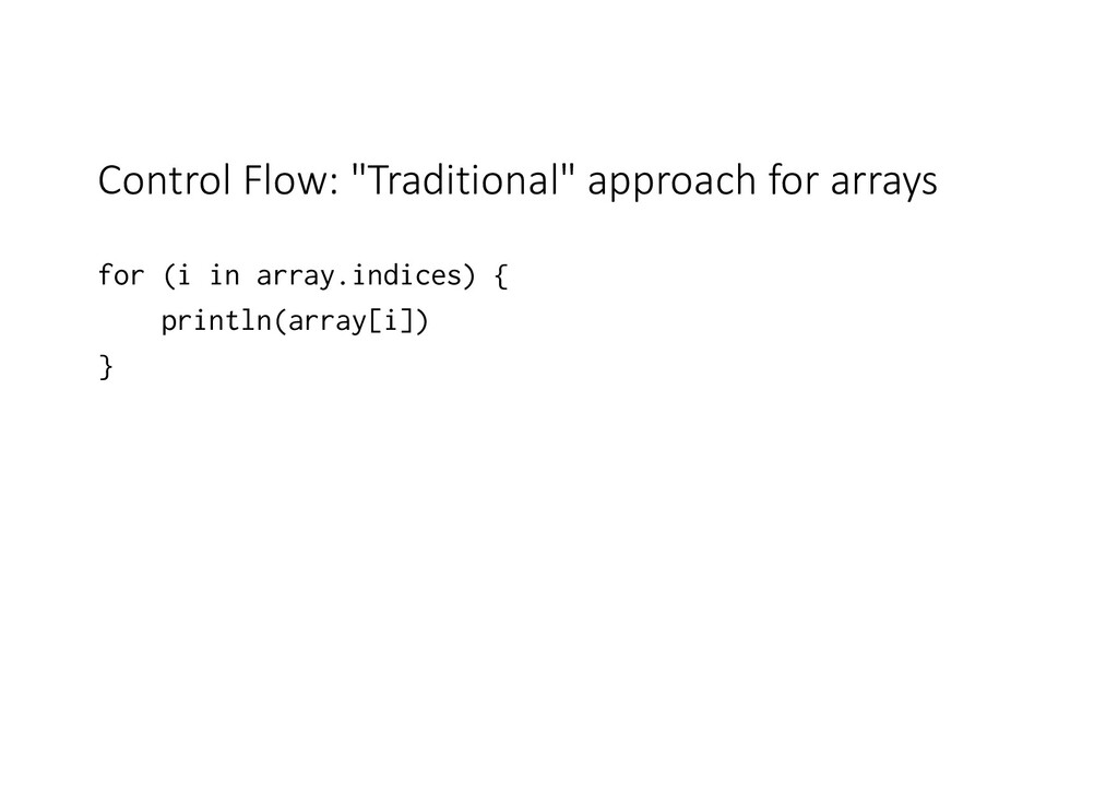 """Control Flow: """"Traditional"""" approach for arrays..."""
