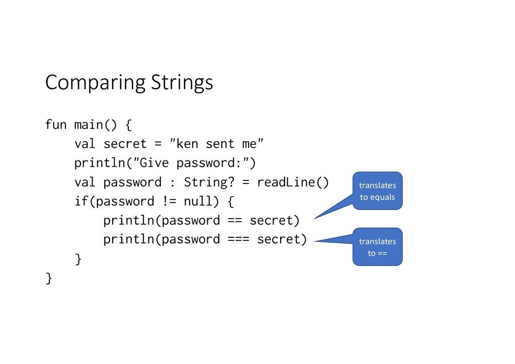 """Comparing Strings fun main() { val secret = """"ke..."""