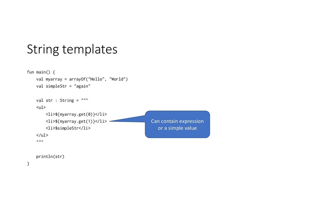 String templates fun main() { val myarray = arr...