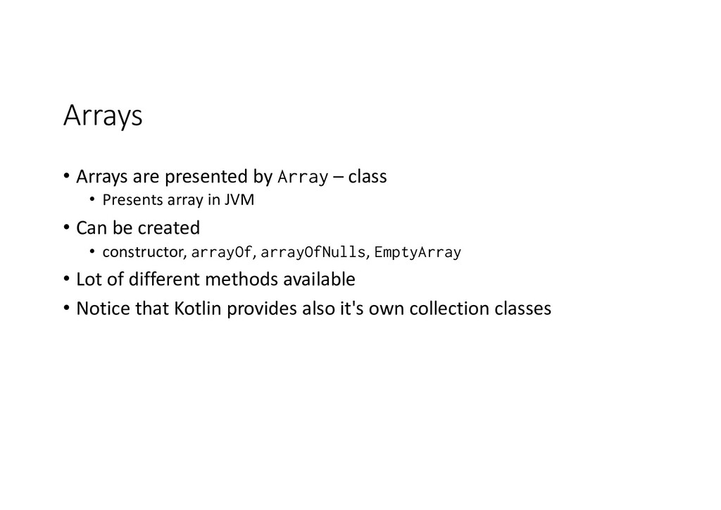 Arrays • Arrays are presented by Array – class ...